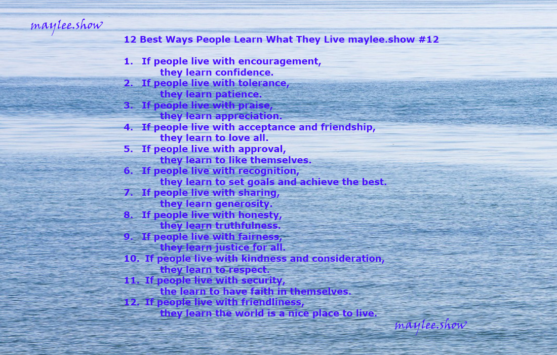 12 Best Ways People Learn What They Live 12 maylee.show