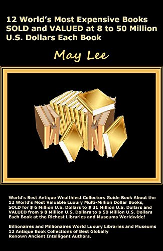 12 worlds most expensive books sold and valued at 8 to 50 million u.s. dollars each book