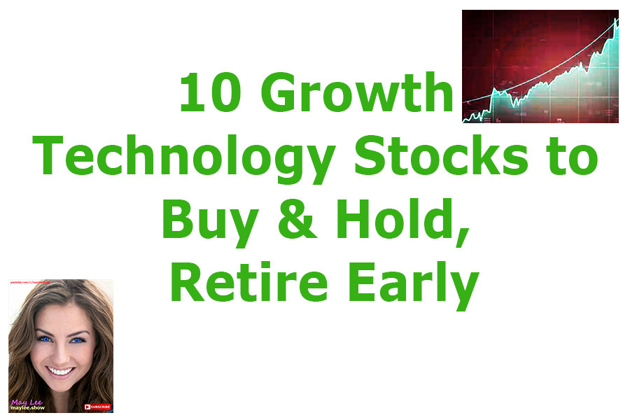 2 10 growth technology stocks to buy hold retire early