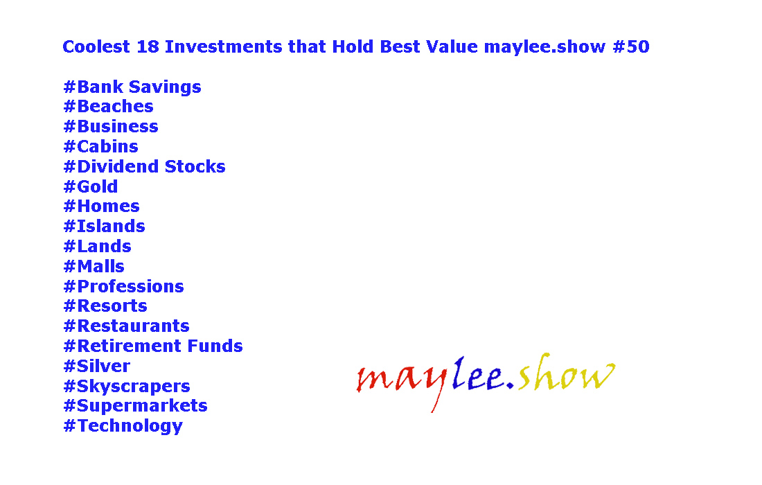 50 maylee.show coolest 18 investments that hold best value