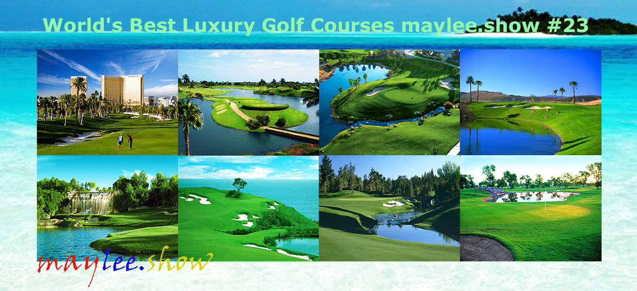 Worlds Best Luxury Golf Courses maylee.show 23