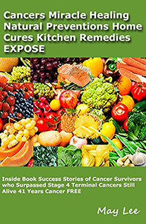 cancers miracle cures and preventions natural home kitchen remedies expose1