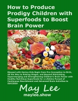 How to Produce Prodigy Children with Superfoods to Boost Brain Power