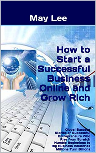 how to start a successful business online and grow rich may lee maylee.show bookstore
