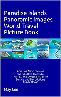 paradise islands panoramic images world travel picture book may lee maylee.show bookstore