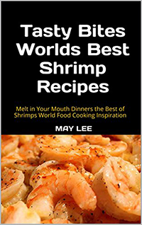 tasty bites worlds best shrimp recipes may lee maylee.show